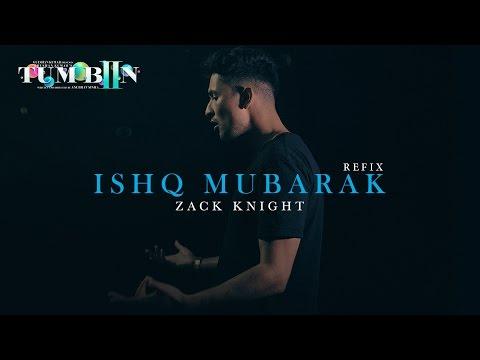 Tum Bin 2 : ISHQ MUBARAK REFIX | Arijit Singh, Zac