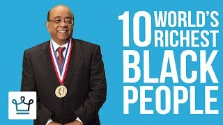 Video Top 10 Richest Black Billionaires In The World MP3, 3GP, MP4, WEBM, AVI, FLV Februari 2019