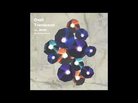 , title : 'Ovall - Transcend feat. Armi (Up Dharma Down) [Official Audio]'