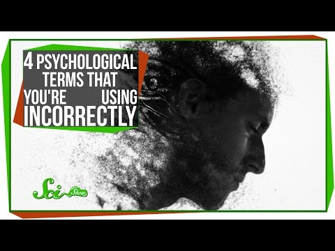 4 Psychological Terms That You're Using Incorrectly