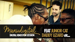 MANUDIGITAL & JUNIOR CAT, FAMOUS FACE, DADDY LIZARD... DIGITAL KINGSTON SESSION #7 (Official Video)
