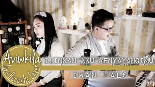 Video Iwan Fals - Ijinkan Aku Menyayangimu (Cover) MP3, 3GP, MP4, WEBM, AVI, FLV Maret 2018
