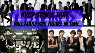 KPOP Songs That Will Make You Travel In Time