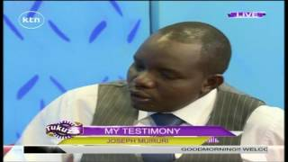Tukuza 24th July 2016 - My Testimony with Joseph Muiruri