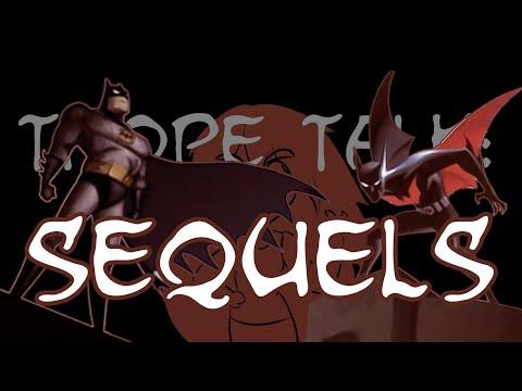 Trope Talk: Sequels