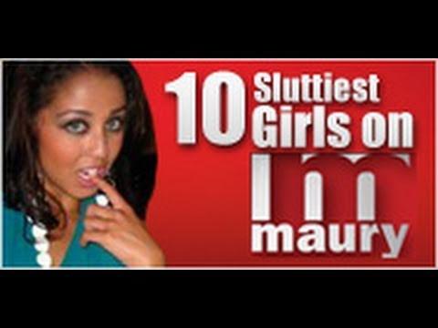 10 Sluttiest Girls on Maury Povich