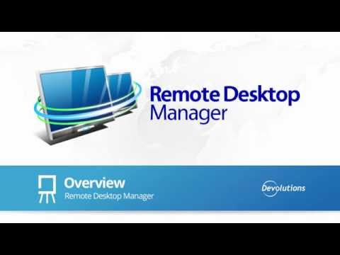 Overview - Remote Desktop Manager