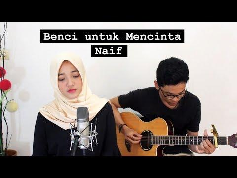 Video Benci Untuk Mencinta - Naif (Cover) II Fina Nugraheni II Indonesia download in MP3, 3GP, MP4, WEBM, AVI, FLV January 2017