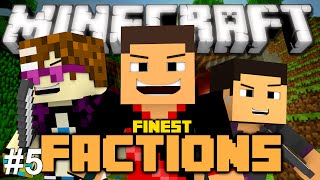 SUCCESSFUL RAID!!!! (Finest Factions Episode 5)