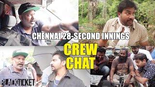 Video Chennai 28 Part 2 | Crew Chat - Behind The Scenes | Black Ticket Company MP3, 3GP, MP4, WEBM, AVI, FLV Maret 2018