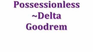 Possessionless~Delta Goodrem~Lyrics