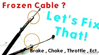 3. How to fix Frozen Throttle Cable  , Brake Cable , Choke Cable on ATV Motorcycle Dirt bike