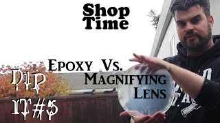 Dip it #5 Magnifying Lens