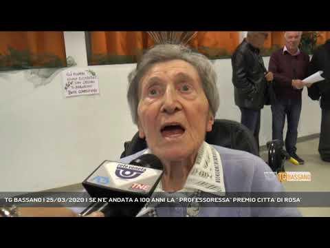 TG BASSANO | 25/03/2020 | SE N'E' ANDATA A 100 ANNI LA '' PROFESSORESSA'' PREMIO CITTA' DI ROSA'