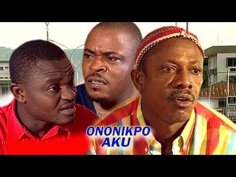 Ononikpo Aku 1 - 2018 Latest Nigerian Nollywood Igbo Movie Full HD