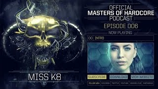 Video Official Masters of Hardcore Podcast 006 by Miss K8 MP3, 3GP, MP4, WEBM, AVI, FLV November 2017