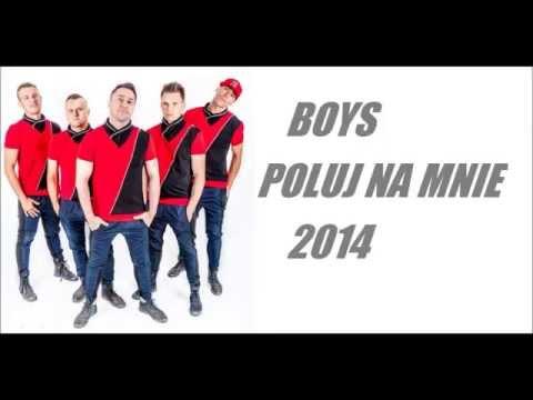 Boys - Poluj Na Mnie - NOWOŚĆ 2014