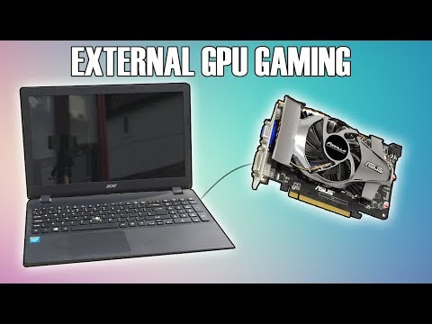 Using An External GPU To Game on an Old Laptop