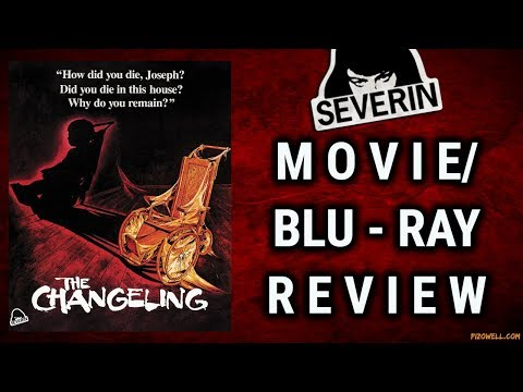 THE CHANGELING (1980) - Movie/Blu-ray Review (Severin Films)