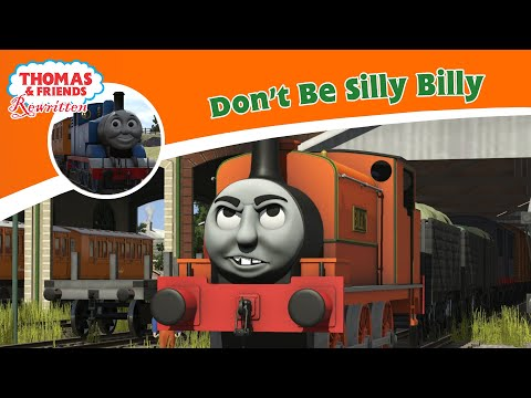 Don't Be Silly Billy - Thomas and Friends Rewritten
