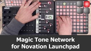 Magic Tone Network for Novation Launchpad
