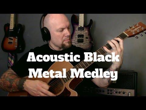 Black Metal Acoustic Guitar Medley Featuring Burzum, Darkthrone, Dissection