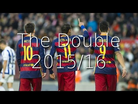 FC Barcelona 15/16 - The Double