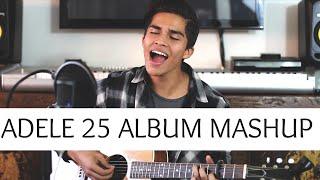 Adele 25 Album Mashup | Alex Aiono