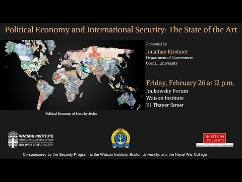 Jonathan Kirshner ─ Political Economy and International Security: The State of the Art