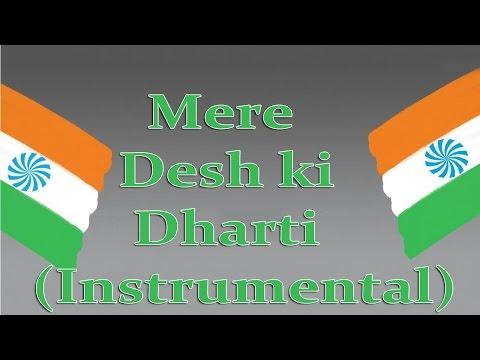Video Mere desh ki dharti || Instrumental || Patriotic Songs download in MP3, 3GP, MP4, WEBM, AVI, FLV January 2017