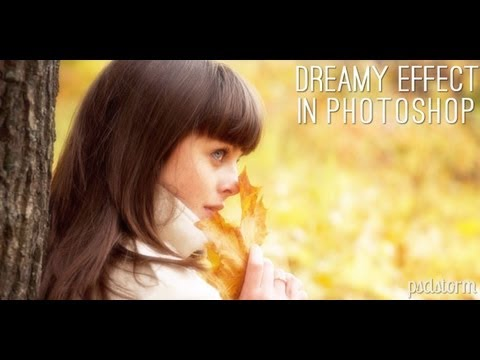 Photoshop Tutorial: How to create Dreamy effect