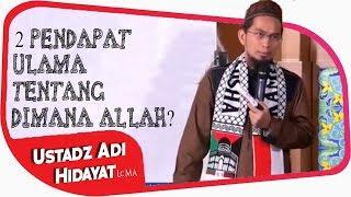 Video 2 Pendapat Populer Ulama Tentang Dimana Allah?    Ustadz Adi Hidayat Lc MA MP3, 3GP, MP4, WEBM, AVI, FLV Februari 2018