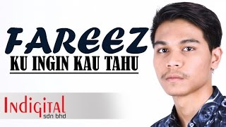 Download Lagu Fareez - Ku Ingin Kau Tahu Mp3