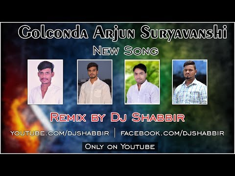 Video Golconda Arjun Suryavanshi New Song Remix by Dj Shabbir download in MP3, 3GP, MP4, WEBM, AVI, FLV January 2017