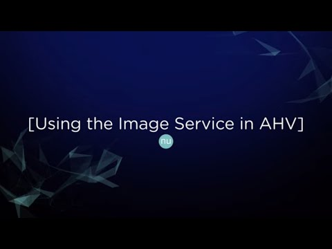 Tech TopX: Using The Image Service In AHV