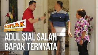 Video KOPLAK - Adul Sial Salah Bapak Ternyata [15 April 2019] MP3, 3GP, MP4, WEBM, AVI, FLV April 2019