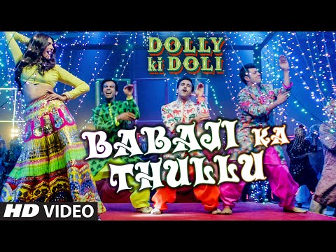 Babaji Ka Thullu - Video Song | Dolly Ki Doli | T-series