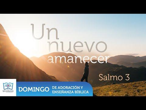 Un Nuevo Amanecer, Salmo 3 - Enseñanza dominical Junio 21 2020