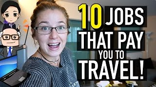 10 JOBS THAT PAY YOU TO TRAVEL THE WORLD! full download video download mp3 download music download