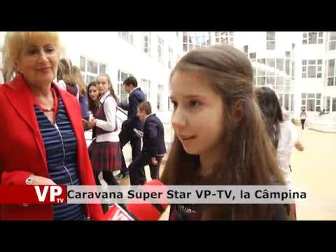 Caravana Super Star VP-TV, la Câmpina