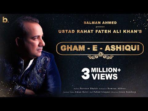 Gham-e-Ashiqui - Ustad Rahat Fateh Ali Khan - Salman Ahmed - Full Song