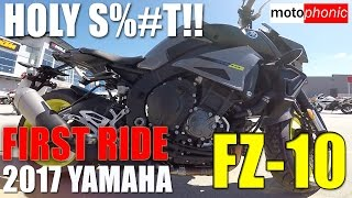 4. First Ride: 2017 Yamaha FZ-10 / MT-10 - HOLY MOTHER TERESA!