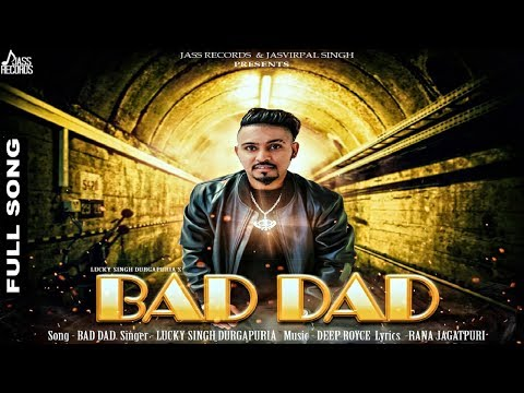 Video Bad Dad  ( Full Song) | Lucky Singh Durgapuria|New Punjabi Songs 2017 | Latest Punjabi Songs 2017 download in MP3, 3GP, MP4, WEBM, AVI, FLV January 2017