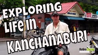 Kanchanaburi Thailand  city images : JC's Road Trip - Living as a RIPper in a Smaller City – Kanchanaburi, Thailand Part 1