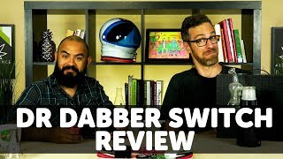 Dr. Dabber Switch vs. Nintendo Switch review by 420 Science Club