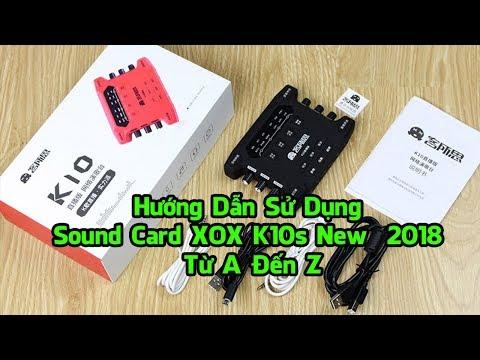 Hướng Dẫn Sử Dụng Sound Card XOX Ks New Phiên Bản  Từ A Đến Z