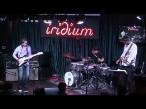 Wayne Krantz with Keith Carlock and Tim Lefebvre - Iridium NYC 4-14-12