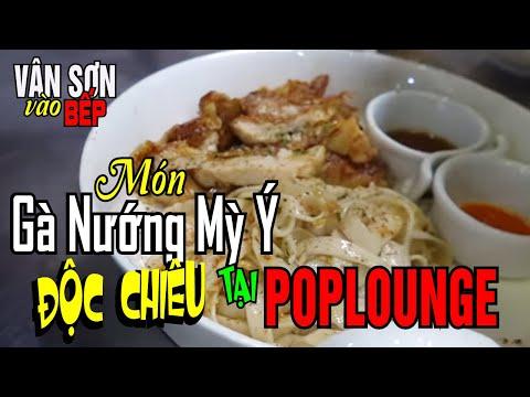 Vân Sơn Vào Bếp và món Gà Nướng Mỳ Ý Độc Chiêu tại Pop Lounge - Thời lượng: 14:35.