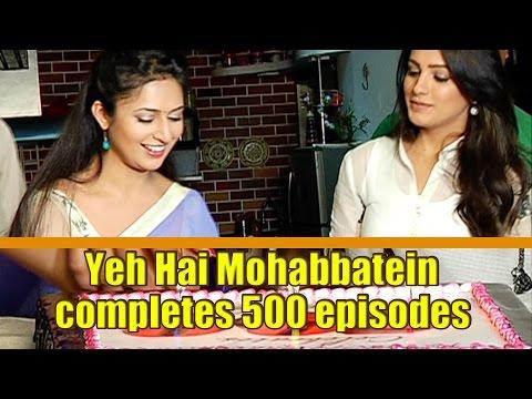 Yeh Hai Mohabbatein completes 500 episodes