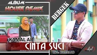 Video KAMAL - CINTA SUCI ( Albmum Remix House Bergek Gini - Gitu ) MP3, 3GP, MP4, WEBM, AVI, FLV Oktober 2018